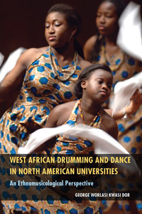 West African Drumming and Dance in North American Universities An Ethnomusicological Perspective