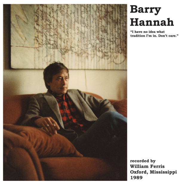 vinyl record release, Barry Hannah: I have no idea what tradition I'm in. Don't care
