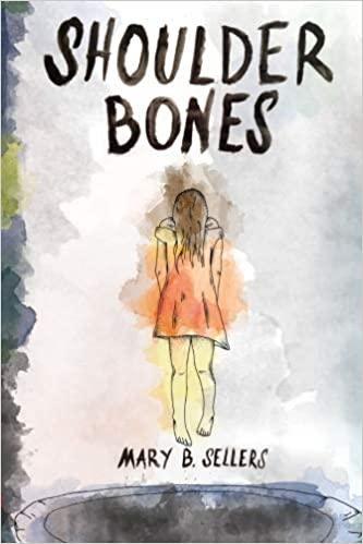 Shoulder Bones by Mary B. Sellers